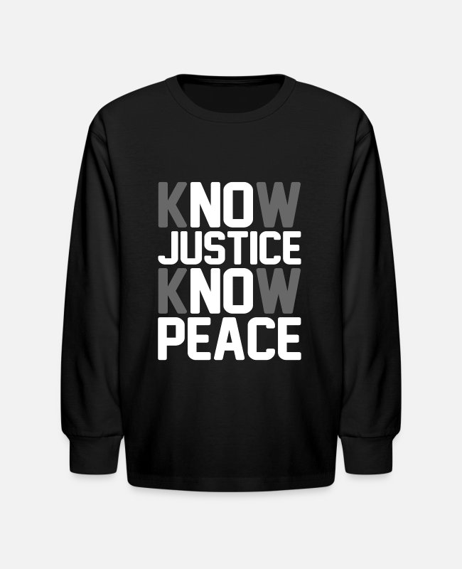 Affair Long-Sleeved Shirts - Know Justice Know Peace - Kids' Longsleeve Shirt black