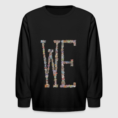 we / mushrooms / team spirit - Kids' Long Sleeve T-Shirt