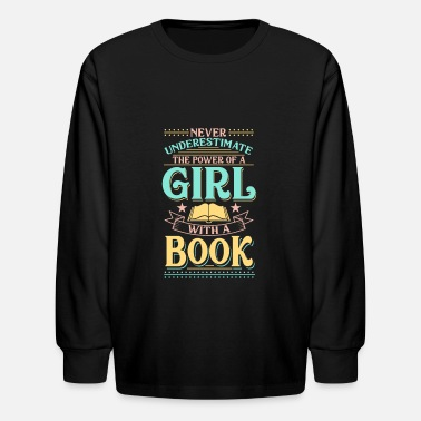 Funny Quotes For Girls Reading girl with a book funny quote gift power - Kids' Longsleeve Shirt