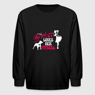 Girl Loves Her Pitbull Shirt - Kids' Long Sleeve T-Shirt