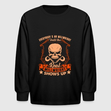 Until The Real Millwright Shows Up Tee Shirt - Kids' Long Sleeve T-Shirt