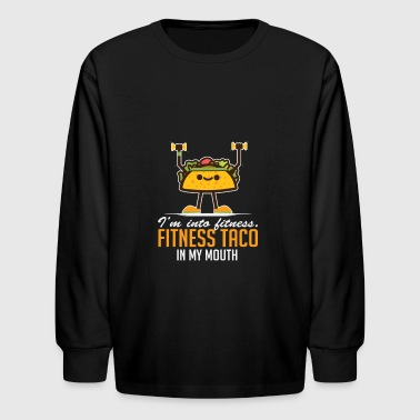 Best Selling I'm Into Fitness Taco In My Mouth - Kids' Long Sleeve T-Shirt