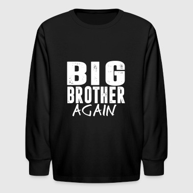 Big Brother again - Kids' Long Sleeve T-Shirt