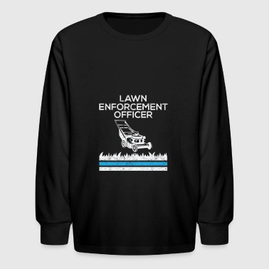 Lawn Funny Lawn Enforcement Officer Funny Gardening Lawn Mower - Kids' Long Sleeve T-Shirt