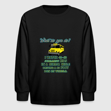 What do you do? - Kids' Long Sleeve T-Shirt