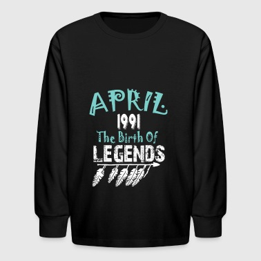 1991 Birth Year April 1991 The Birth Of Legends - Kids' Long Sleeve T-Shirt