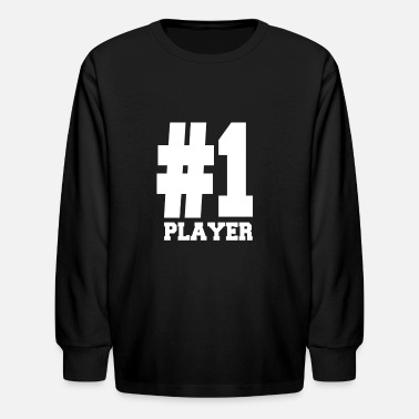 Player Number Number 1 Player Shirts | Fancy For Players - Kids' Longsleeve Shirt