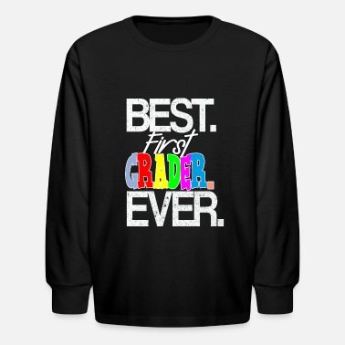 First Graders Best First grader Ever - Kids' Long Sleeve T-Shirt