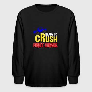 Ready to crush FIRST GRADE - Kids' Long Sleeve T-Shirt