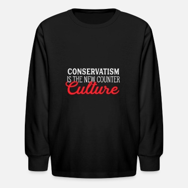 Cultural Capital Conservatism Is The New Counter Culture - Kids' Longsleeve Shirt