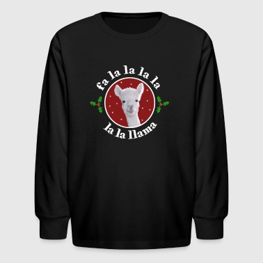 Fa La La La Llama Humorous Christmas Carol  - Kids' Long Sleeve T-Shirt
