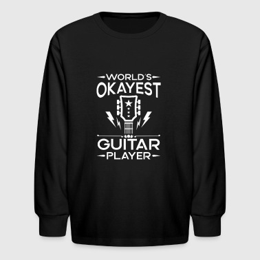 World's Okayest Guitar Player - cool band gift - Kids' Long Sleeve T-Shirt