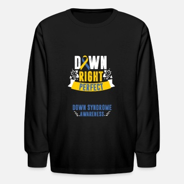 Down Down Right Perfect Down Syndrome Ribbon Quote Gift - Kids' Longsleeve Shirt