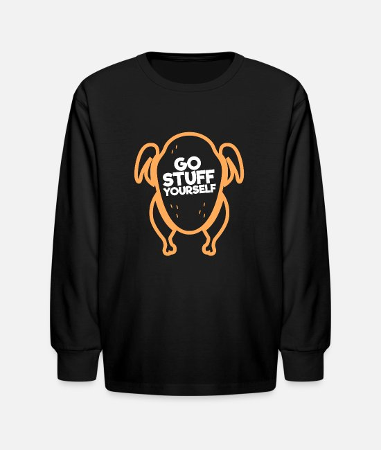 Happiness Long-Sleeved Shirts - Thanksgiving T Shirt GO STUFF YOURSELF Funny Turkey Dinner Clothing - Kids' Longsleeve Shirt black