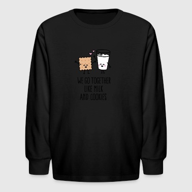 We go together like milk and cookies - Kids' Long Sleeve T-Shirt