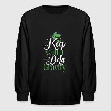 Keep Calm and Defy Gravity - Kids' Long Sleeve T-Shirt