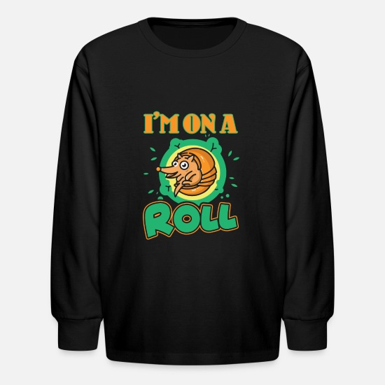 Armadillo T-Shirts - Armadillo I Am On A Roll Shirt - Kids' Longsleeve Shirt black