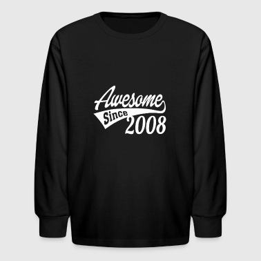 Since Awesome Since 2008 - Kids' Long Sleeve T-Shirt