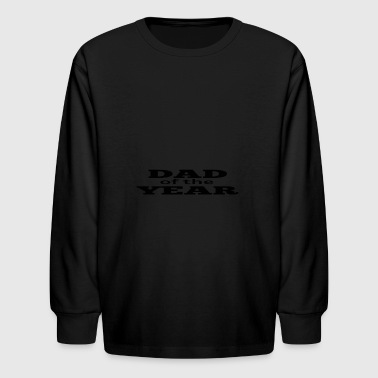 Dad Of The Year dad of the year - Kids' Long Sleeve T-Shirt
