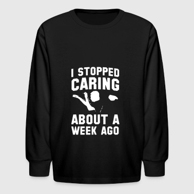 Stop Caring i stopped caring - Kids' Long Sleeve T-Shirt