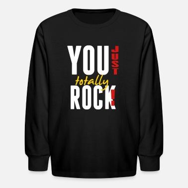Some Dudes Marry Dudes. So Get Over It YOU JUST TOTALLY ROCK! - Kids' Longsleeve Shirt