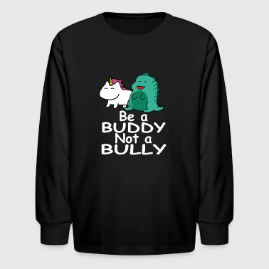 Be a Buddy Not a Bully Mythical Creatures Anti Bullying Design - Kids' Long Sleeve T-Shirt