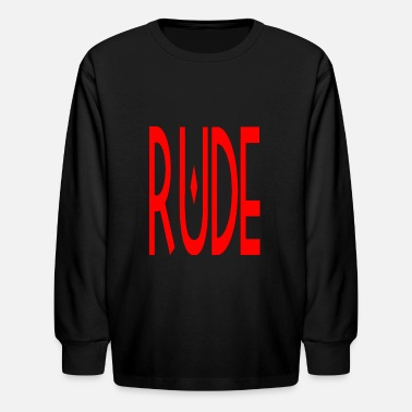 being rude from time to time - Kids' Long Sleeve T-Shirt