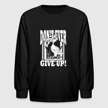 Dont Ever Give Up Fitness - Kids' Long Sleeve T-Shirt