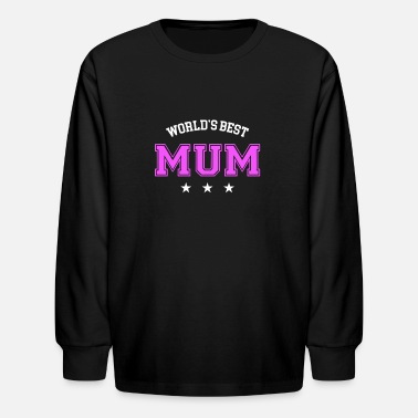 WORLD S BEST MUM - Kids' Longsleeve Shirt