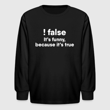 Programmer Joke Funny Humor Shirt - Kids' Long Sleeve T-Shirt