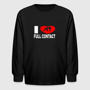 I love full contact - Kids' Long Sleeve T-Shirt