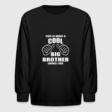 This is what a cool BIG BROTHER Looks Like funny - Kids' Long Sleeve T-Shirt