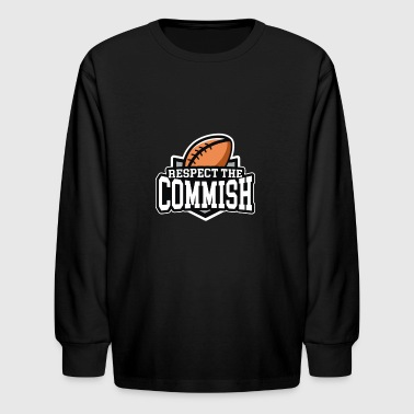 Respect the Commish Fantasy Football - Kids' Long Sleeve T-Shirt