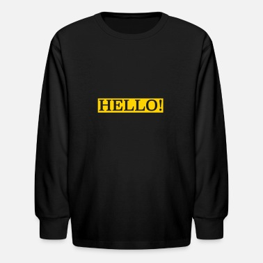 Hello hello! - Kids' Long Sleeve T-Shirt