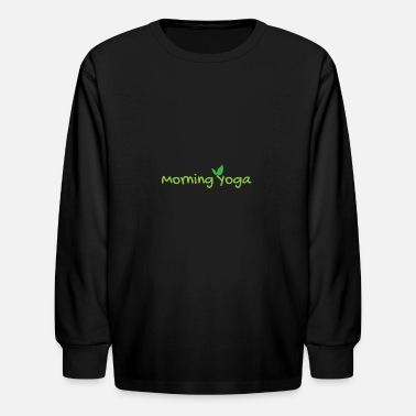 Mother Morning Yoga Daily Routine Yoga Lover Funny Gift - Kids' Longsleeve Shirt