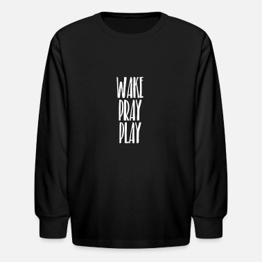 Wake. Pray. Play. - Kids' Longsleeve Shirt