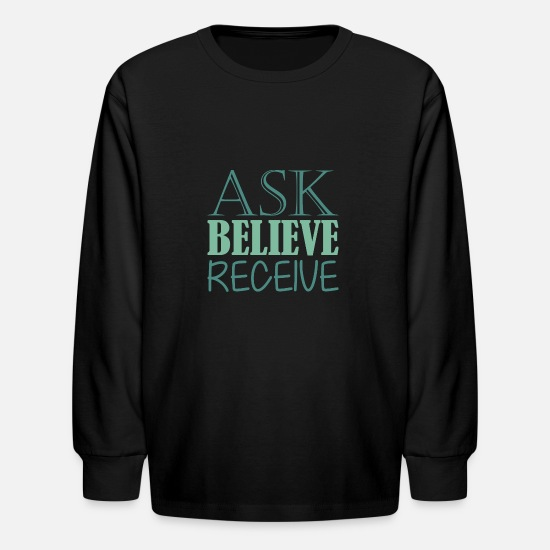 Quote Long-Sleeve Shirts - Ask Believe Receive Quote Awesome Amazing - Kids' Longsleeve Shirt black