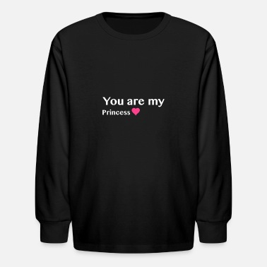 you are my princess - Kids' Long Sleeve T-Shirt