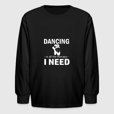 Dancing is my therapy - Kids' Long Sleeve T-Shirt