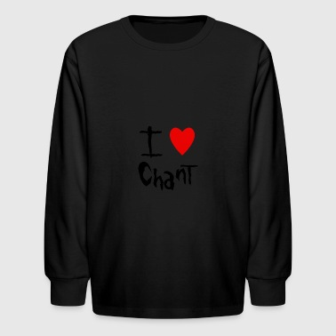 Chant I love - Kids' Long Sleeve T-Shirt