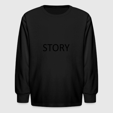 STORY - Kids' Long Sleeve T-Shirt