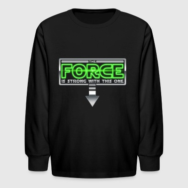 The Force is strong with this one 2A - Kids' Long Sleeve T-Shirt