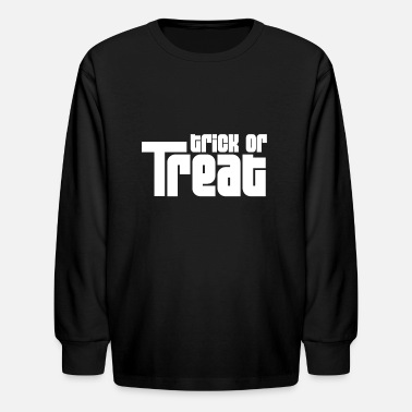 Trick Or Treat Trick or treat - Kids' Longsleeve Shirt