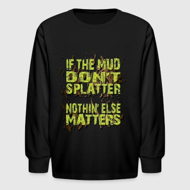 Mud Bogging Splatters - Kids' Long Sleeve T-Shirt