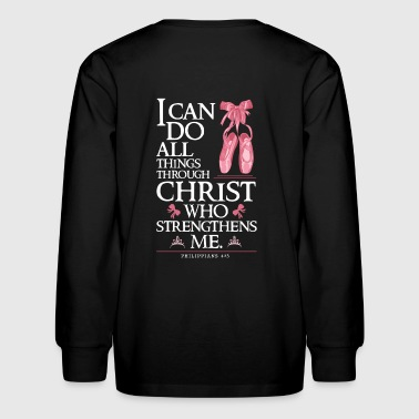 Ballet - Philippians 4 13 - Kids' Long Sleeve T-Shirt