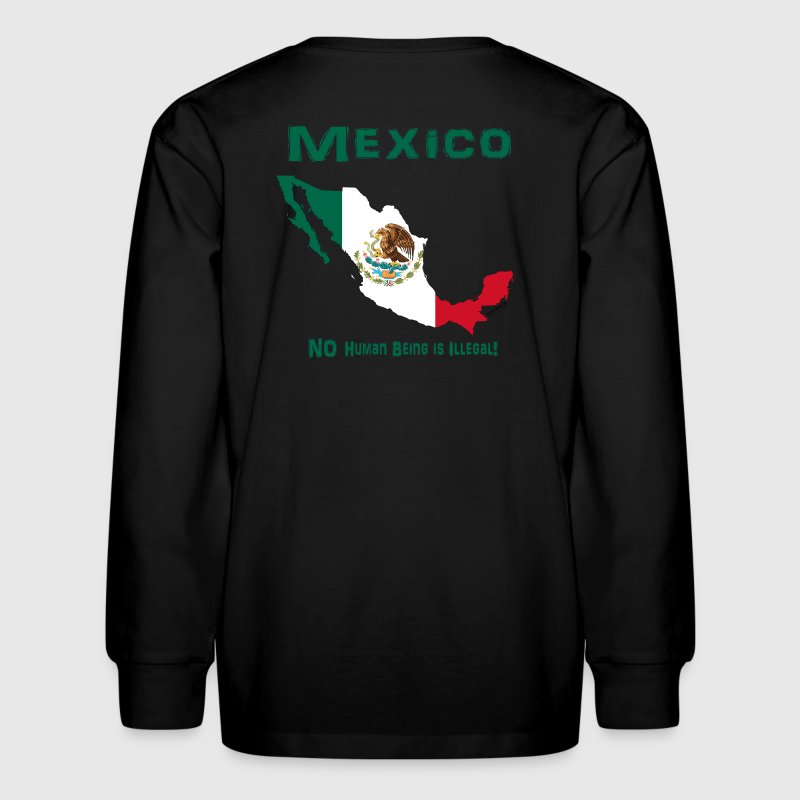 MEXICO:  NO human being is ILLEGAL! - Kids' Long Sleeve T-Shirt
