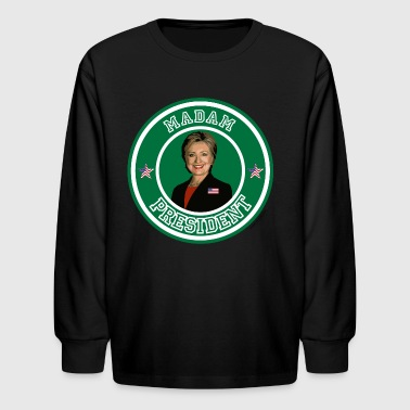 MADAM PRESIDENT! - Kids' Long Sleeve T-Shirt