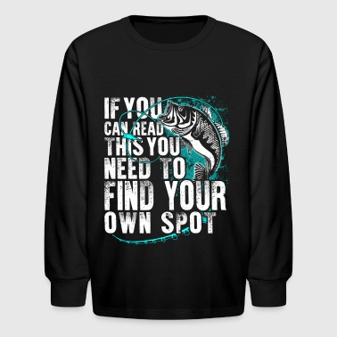 Fishing Find Your Own Spot - Kids' Long Sleeve T-Shirt