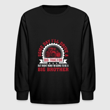 I Drive Tractor Going To Be Big Brother - Kids' Long Sleeve T-Shirt