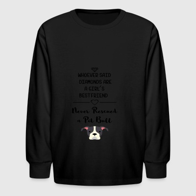 Never Rescued A Pit Bull - Kids' Long Sleeve T-Shirt